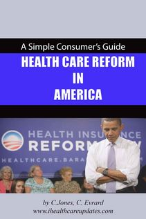A Simple Consumer's Guide to Health Care Reform in America, by CJ Evrard